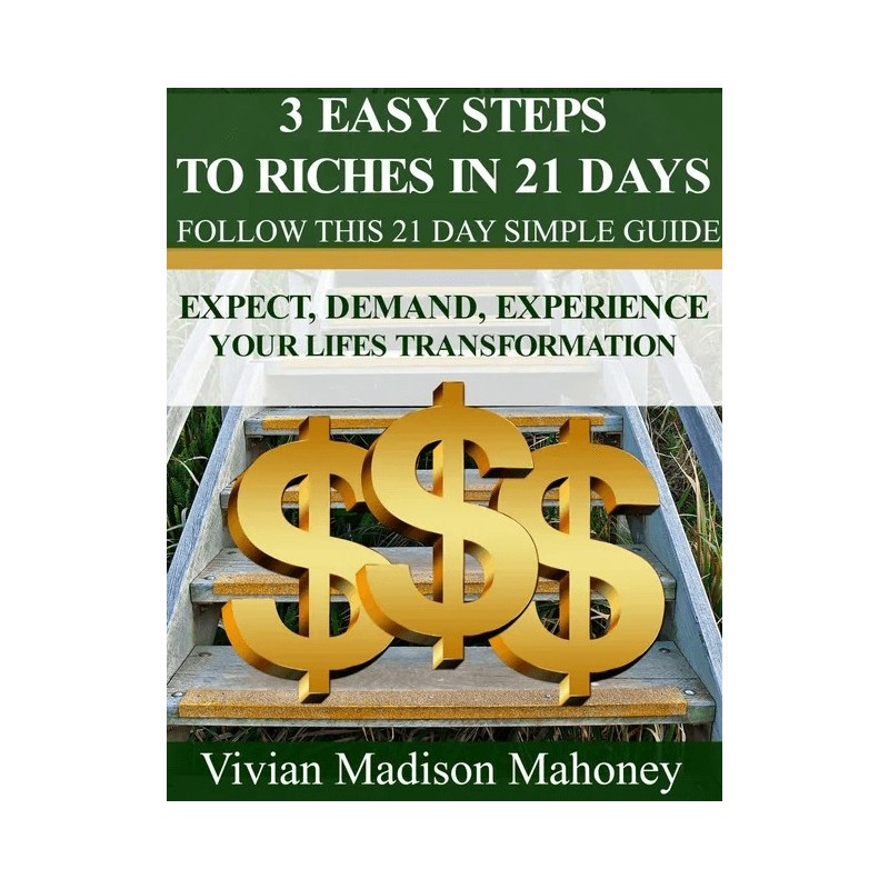 3 Easy Steps to Riches in 21 Days